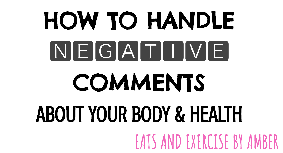 How to Handle Negative Comments about your body and health